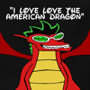 I Love Love the American Dragon