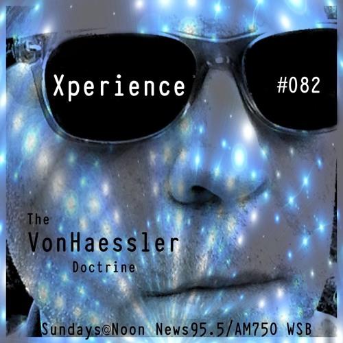 The Von Haessler Doctrine #082 - Xperience