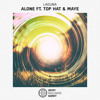 Laguna - Alone ft. Top Hat & Maye