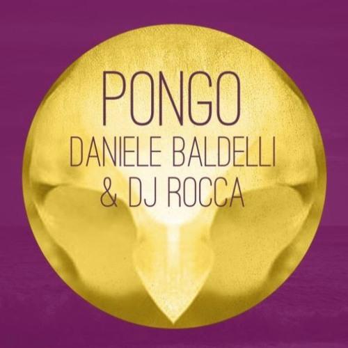 Daniele Baldelli & DJ Rocca - Pongo