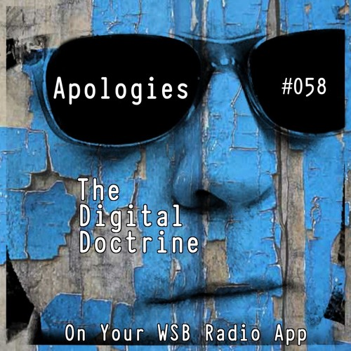 The Digital Doctrine #058 - Apologies