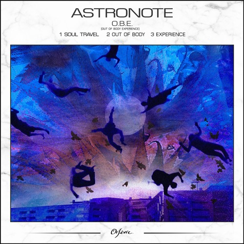 ASTRONOTE - OUT OF BODY EXPERIENCE EP