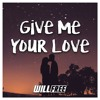 Willfree - Give Me Your Love - [UC4U]