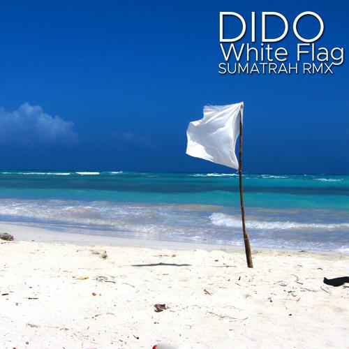 dido white flag sumatrah rmx by sumatrah free