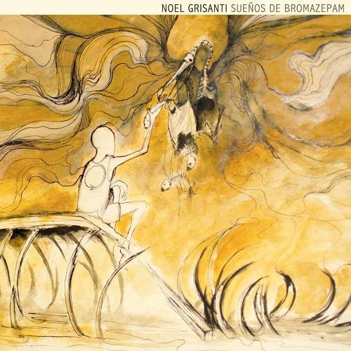 Noel Grisanti - Sueños De Bromazepan