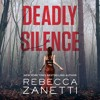 DEADLY SILENCE by Rebecca Zanetti, Read by Karen White- Audiobook Excerpt