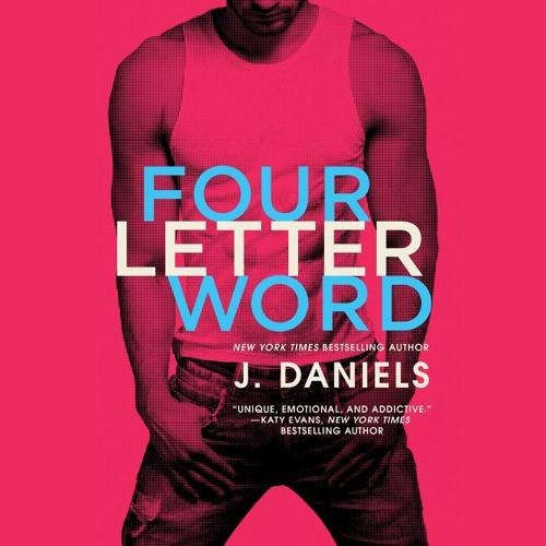 FOUR LETTER WORD by J. Daniels, Read by Sebastian York & Kate Russell