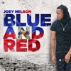 Joey Nelson - Blue And Red (Prod By Wiggyvstheworld)