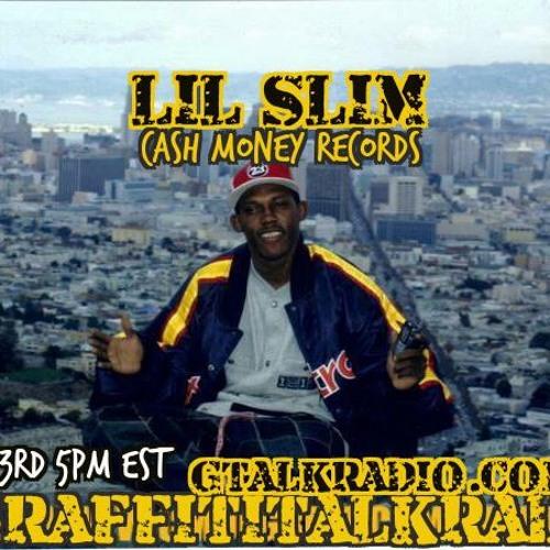 GTR presents LIL SLIM of Cash Money Records