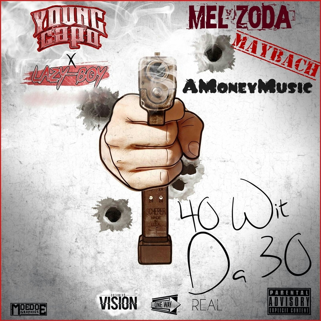 Young Capo ft. Lazy-Boy, Mel Zoda, Mayback & #MOREMUZIC - 40 Wit Da 30 [Thizzler.com Exclusive]