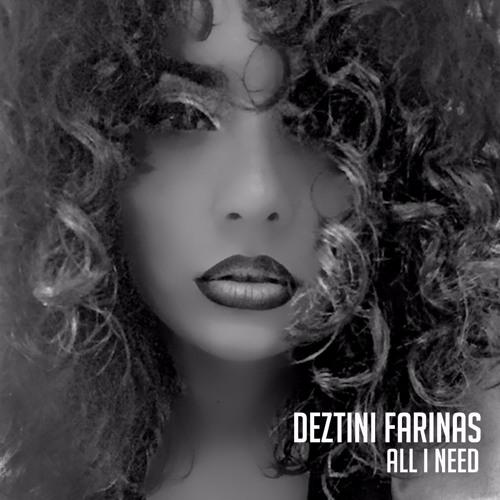 Deztini Farinas - All I Need