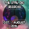 The STRUdio Sessions 037 - August 2016 (3rd Birthday)