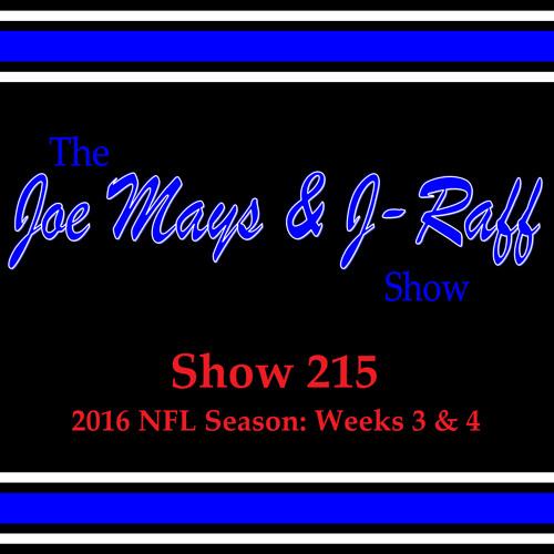 The Joe Mays & J-Raff Show: Episode 215 - 2016 NFL Season: Weeks 3 and 4