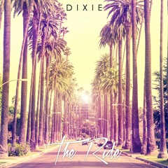Dixie - The Ride [OUT NOW]