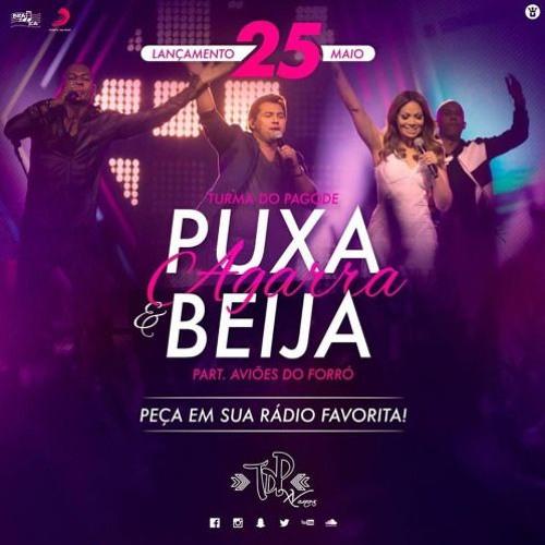 Turma do Pagode - Puxa Agarra e Beija ft. ões do Forró