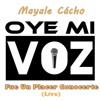 Mayale Cácho - Fue Un Placer Conocerte (Oye Mi Voz Live Cover)