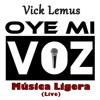Vick Lemus - De Música Ligera (Oye Mi Voz Live Cover)