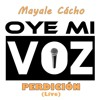 Mayale Cácho - Perdición (Oye Mi Voz Live Cover)