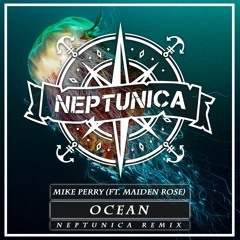Mike Perry - Ocean (Neptunica Feat. Maiden Rose Cover Remix Edit)