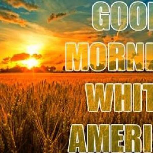 GMWA 3 - Good Morning White America - Tues, Oct. 4, 2016