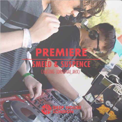 Premiere: Smeed & Suspence - Chasing (Original Mix)