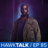 Luke Cage [NO SPOILERS]! & The Batman! | HawkTalk Ep. 85