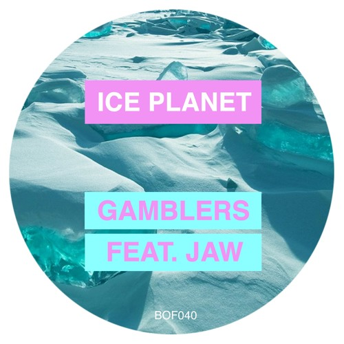 Ice Planet - Gamblers Feat. JAW