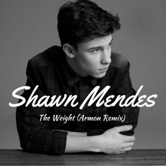 Shawn Mendes - The Weight (Armon Remix)
