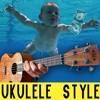 Nirvana - Nevermind [ Full album on ukulele ]