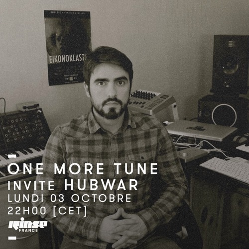 One More Tune #53 w/ guest mix by Hubwar - Rinse France (03.10.16)