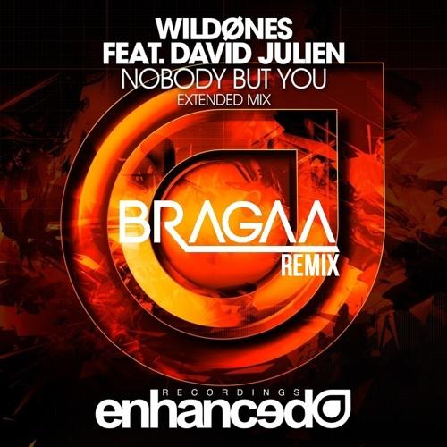 WildOnes feat. David Julien - Nobody But You (Bragaa Remix) [FREE DOWNLOAD]