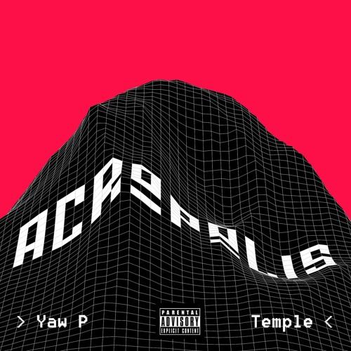 Temple x Yaw P  - Acropolis