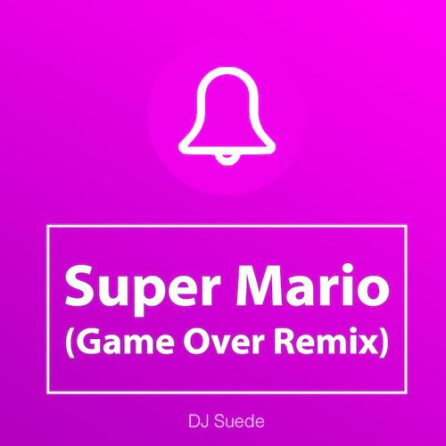 Super Mario (Game Over Remix) Ringtone • Dj Suede iPhone and