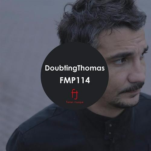 Fasten Musique Podcast 114 | DoubtingThomas