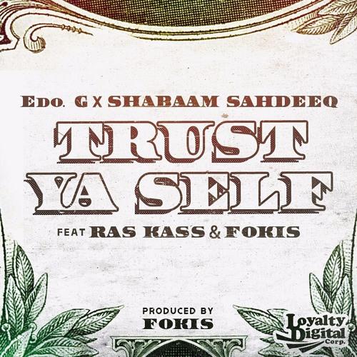 "Edo. G x Shabaam Sahdeeq Feat. Ras Kass & Fokis - ""Trust Ya Self"" (Prod. By Fokis)"