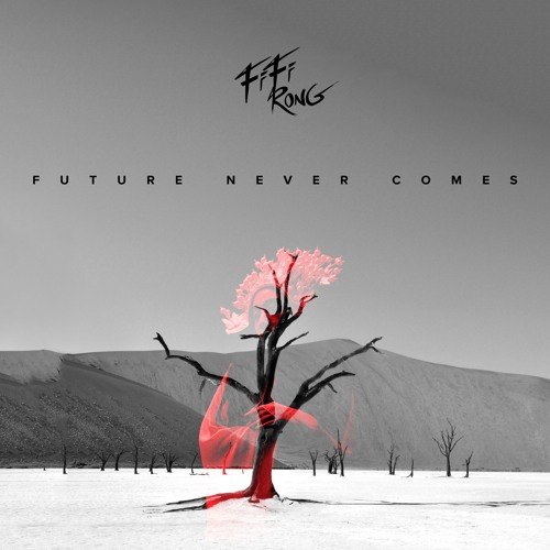 Fifi Rong - Future Never Comes(Radio Edit)