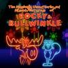GBG Presents Series Two -  Rocky & Bullwinkle