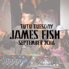 James Fish @ Tutu Tuesday, September 2016 (with Lonely Boy)