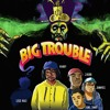Big Trouble (prod. by Jamvvis & Lege Kale)