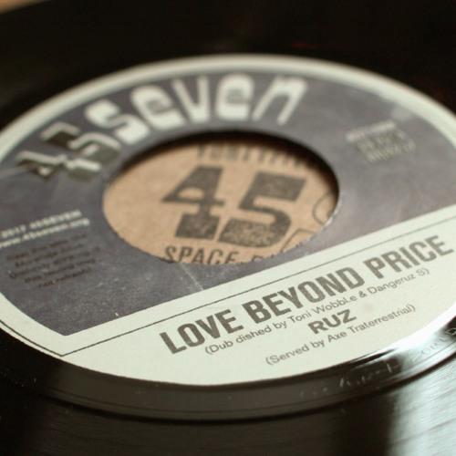 "RUZ - Love Beyond Price (Toni Wobbl.e and RUZ Dub Dish) (45718, 7"", 2017)"
