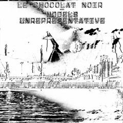Le Chocolat Noir - Models Unrepresentative