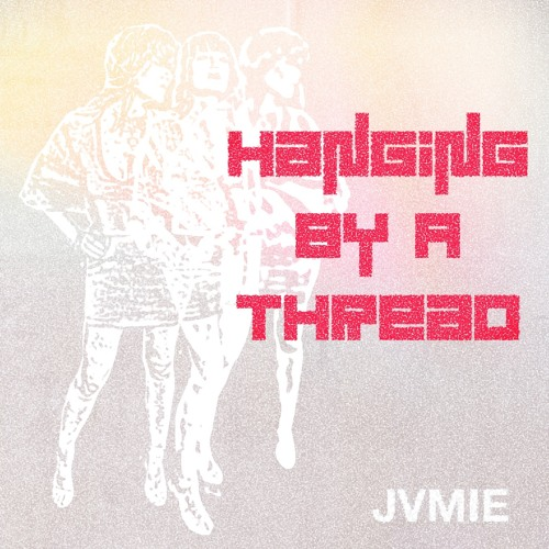 Hanging By A Thread, JVMIE
