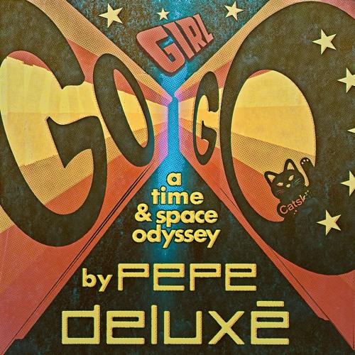 Pepe Deluxé - Go Girl Go