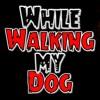While Walking my Dog CREEPYPASTA