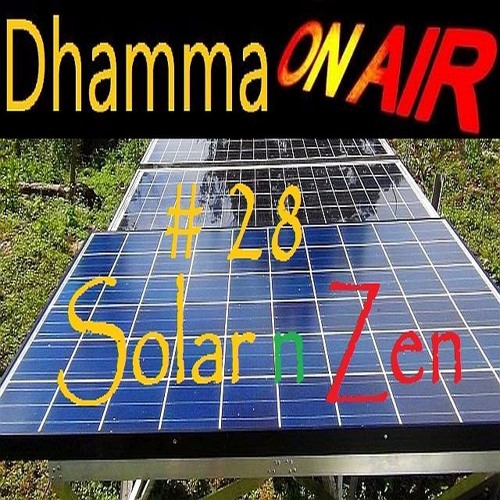 Dhamma On Air #28 Audio: Solar n Zen