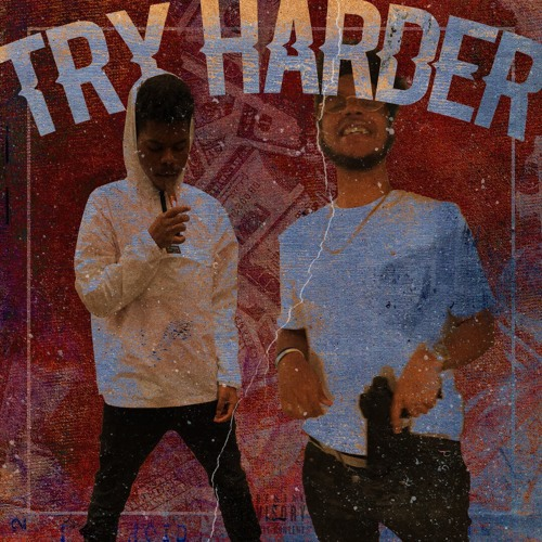 TRY HARDER FT MIKEYTHA$AVAGE (PROD. BLKYTH x CAPTAINCRUNCH)