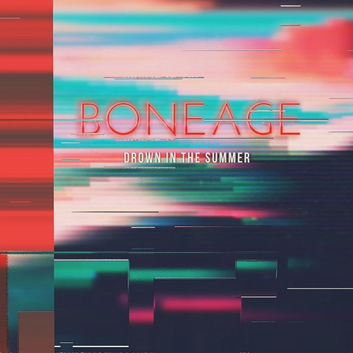 Boneage - Drown in the Summer