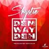 Premiere: Shystie - Dem Way Deh