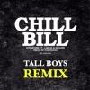 Rob $tone - Chill Bill - Tall Boys Remix (CLICK BUY 4 FREE DL)