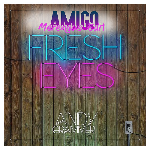 Andy Grammer - Fresh Eyes (AMIGO Merengue Edit)*FREE DL IN